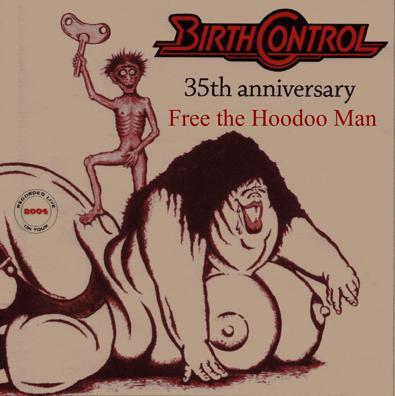 "2005 - CD Birth Control - 35th Anniversary / ""Free the Hoodoo-Man""    (unveröffentlicht)"